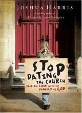 Stop Dating the Church, by Joshua Harris