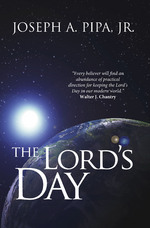 The Lord's Day, by Joseph Pipa