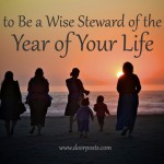 How to be a wise steward of the next year of your life