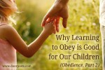 Why learning to obey is good for our children