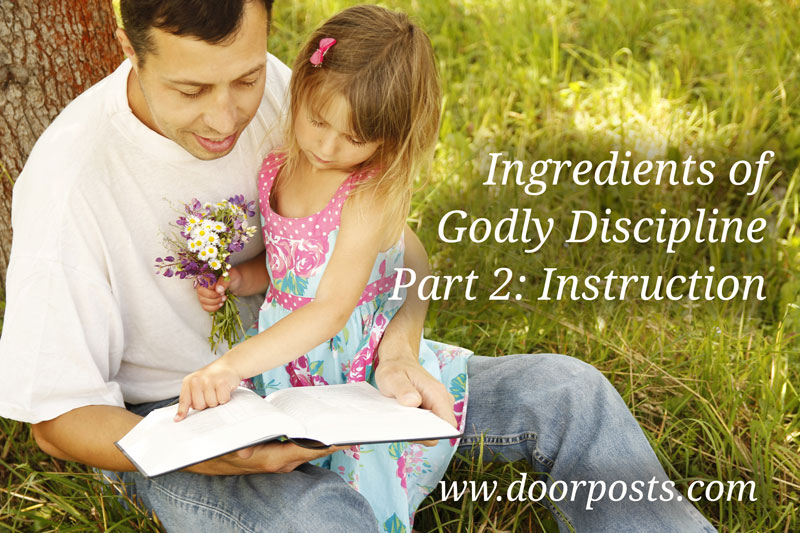 Ingredients of Godly Discipline, Part 2: Instruction